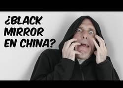 Enlace a ¿Es China como Black Mirror?