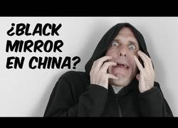 Enlace a ¿Es China como Black Mirror?