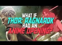 Enlace a Así sería el opening de Thor Ragnarok si tuviese un anime