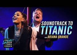 Enlace a Ariana Grande y James Corden interpretan el maravilloso soundtrack de Titanic