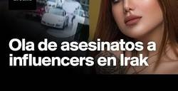 Enlace a Asesinatos y amenazas a influencers en Irak
