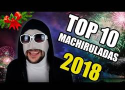 Enlace a Top 10 machiruladas en 2018