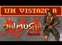 Enlace a Un vistazo a ̶S̶a̶m̶a̶n̶o̶s̶u̶k̶e̶ Onimusha Warlords