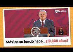 Enlace a El presidente de Mexico afirma que este se fundó hace 10.000 años