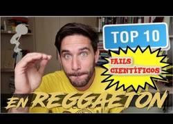 Enlace a Fails científicos en canciones de reggaeton
