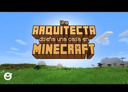Enlace a Una arquitecta construye una casa en Minecraft