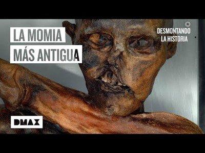 La historia de Ötzi, la momia más antigua jamás encontrada