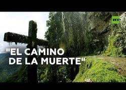 Enlace a El Camino de la Muerte, una de las rutas más peligrosas del Mundo
