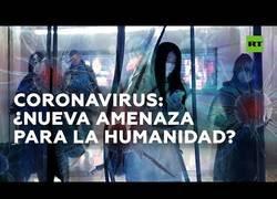 Enlace a Coronavirus: El nuevo virus mortal que se está propagando desde China