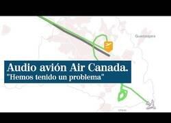 Enlace a El audio del comandante del Air Canada a sus pasajeros informando del problema