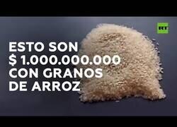 Enlace a Granos de arroz para visualizar cuánto es un billón de dólares