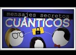 Enlace a ¿Es posible mandar un mensaje secreto gracias a la física cuántica?