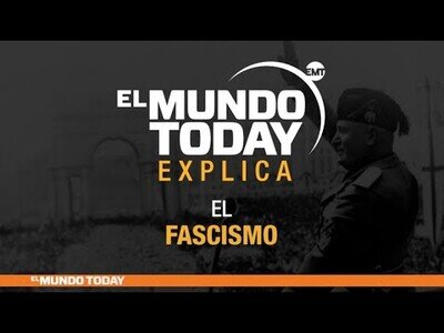 El Mundo Today analiza el fascismo