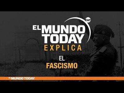 El Mundo Today analiza el fascismo