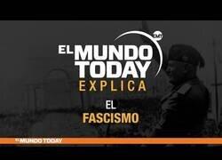 Enlace a El Mundo Today analiza el fascismo