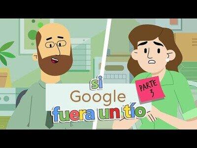 Si Google fuera un Tío: Edición Cuarentena 3