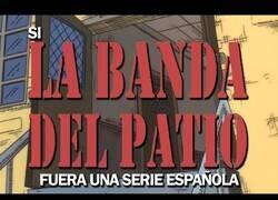 Enlace a Si 'La Banda del Patio' fuera una serie española