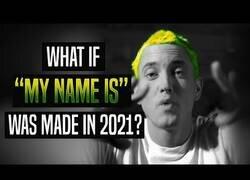 Enlace a Si Eminem hubiera escito 'My Name Is' en 2021