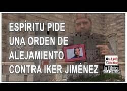 Enlace a Un espíritu pide una orden de alejamiento contra Iker Jiménez