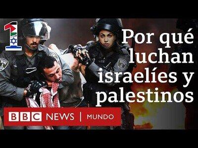 ¿A qué se debe el conflicto entre Israel y Palestina?