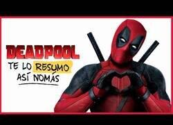 Enlace a Resumiendo Deadpool así nomás