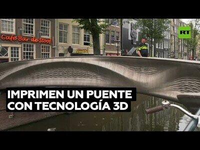 El primer puente hecho con tecnología 3D del mundo