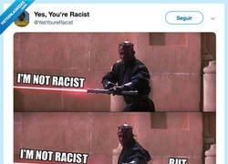 Enlace a Alerta spoiler: no eres ordenado, eres racista, por @YesYoureRacist