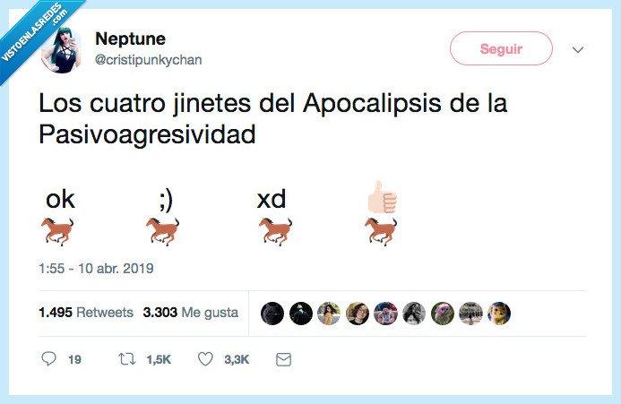 4 jinets,apocalipsis,pasivoagresivo