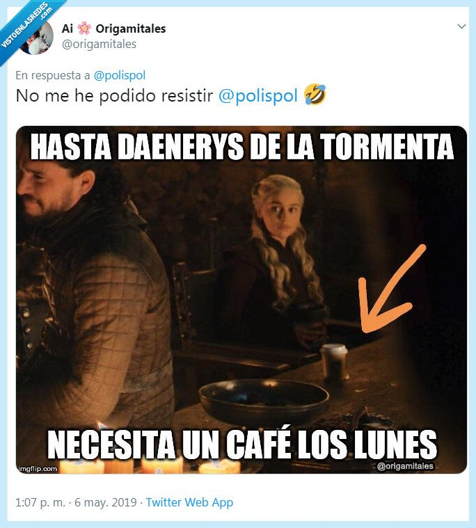 8x04,cafe,Daenerys,Game of Thrones,juego de tronos,khaleesi,lunes,NoSpoiler