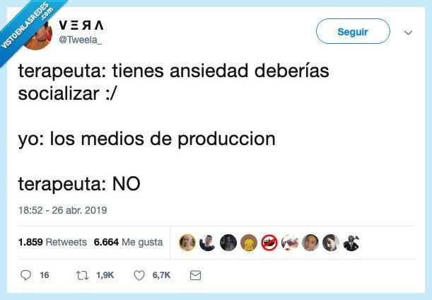 ansiedad,comunismo,medios de producción,psicología,socialismo,socializar,terapeuta,tweela