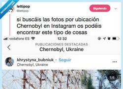 Enlace a Van a visitar Chernobyl y las fotos que se hacen para subir a Instagram son lamentables, por @lettipop