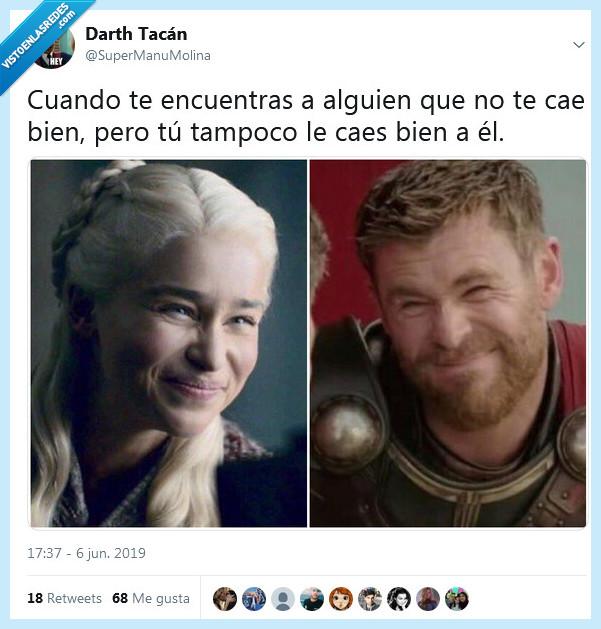alguien,caer bien,daenerys,encontrar,thor