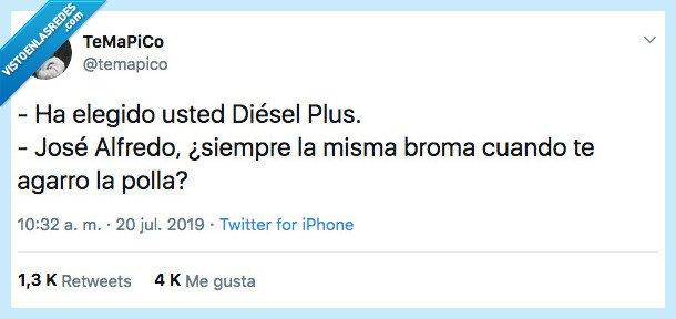 agarrar,diesel,no es el momento