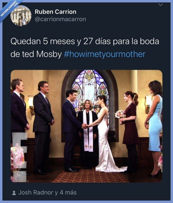5 meses,boda,como conocí a vuestra madre,How I met your mother,series,ted Mosby