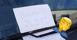 Enlace a Le destroza el coche y le deja esta notita en el limpiaparabrisas como el que ha hecho un rasguño, por @fran_my00