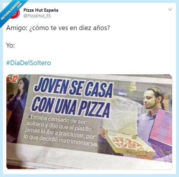 amor,boda,pizza,pizza hut,situación,soltero,twitter