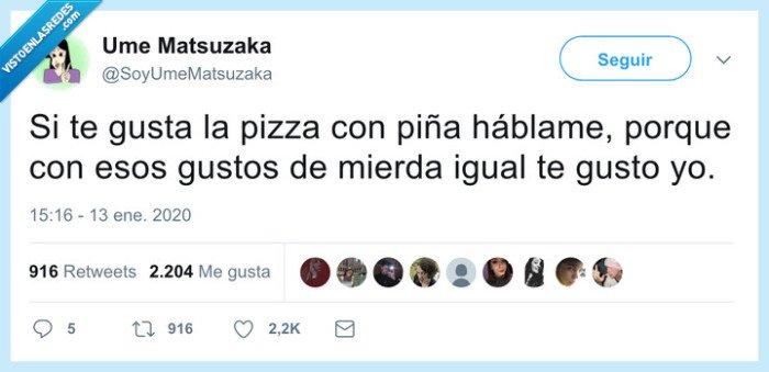De gustos refinados,enamorado,gustar,pizza con piña