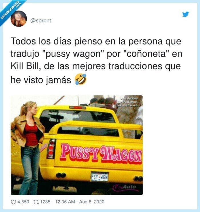 bill,coñoneta,kill,pussy,traducciones,wagon