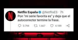 Enlace a Netflix se come un buen zasca tras preguntar la típica pregunta usando el autocorrector