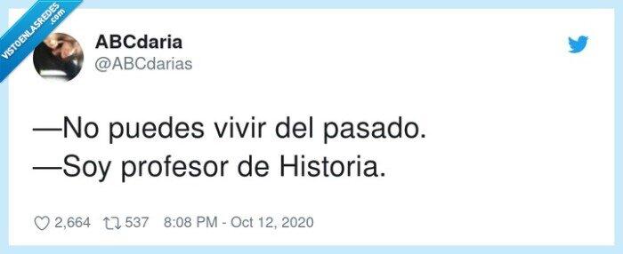 historia,pasado,profesor,vivir