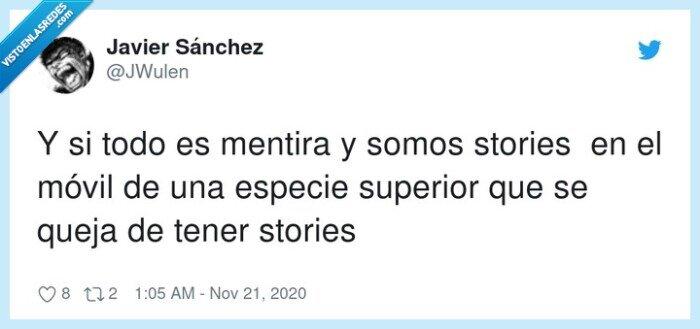 especie,mentira,móvil,somos,stories,superior
