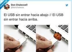 Enlace a El USB es un dispositivo con tres posiciones: no entra, coño que no entra y su p*ta madre ya estaba bien, por @donchalecos