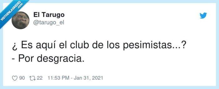 club,desgracia,pesimistas