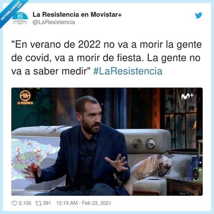 #laresistencia,covid,fiesta,gente,morir,verano