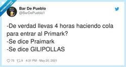 Enlace a Cada vez que inauguran un nuevo Primark, por @BarDePueblo1