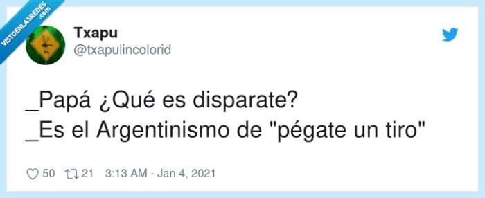 argentinismo,disparate,pégate un tiro