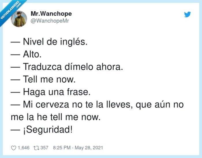 inglés,nivel,seguridad,tell me now,traduzca