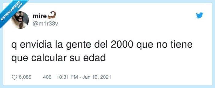 2000,calcular,edad,envidia,gente