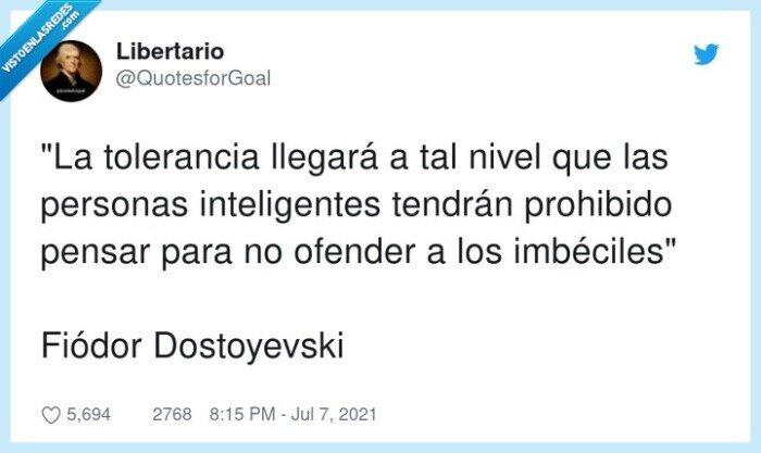 dostoyevski,imbéciles,inteligentes,personas,prohibido,tolerancia