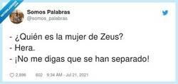Enlace a A ver, por como es Zeus tampoco es para extrañarse, muchos siglos han tardado, por @somos_palabras